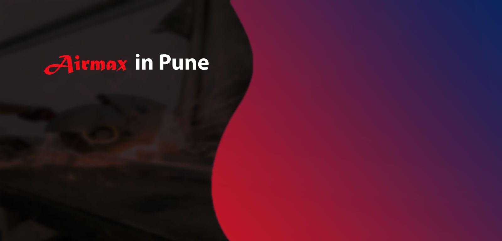 Airmax in Pune